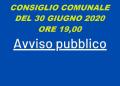 AVVISO ALLA CITTADINANZA - CONSIGLIO COMUNALE DEL 30 GIUGNO 2020, ORE 19,00