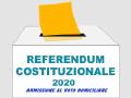 REFERENDUM COSTITUZIONALE DEL 20 E 21 SETTEMBRE 2020 - AMMISSIONE AL VOTO DOMICILIARE