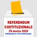 AMMISSIONE AL VOTO DOMICILIARE REFERENDUM COSTITUZIONALE DEL 29 MARZO 2020